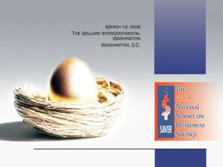 Review of Previous Summits  and Current Status  of Retirement Savings