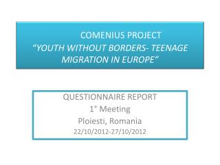 "COMENIUS PROJECT ""YOUTH WITHOUT BORDERS- TEENAGE MIGRATION IN EUROPE"""