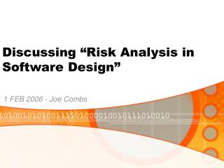 "Discussing ""Risk Analysis in Software Design"""