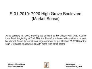 S-01-2010: 7020 High Grove Boulevard (Market Sense)