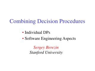 Combining Decision Procedures