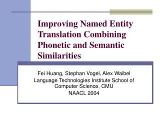 Improving Named Entity Translation Combining Phonetic and Semantic Similarities