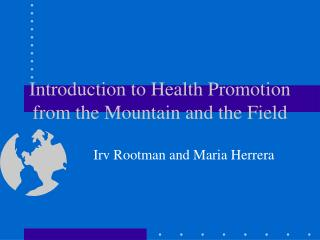 Introduction to Health Promotion from the Mountain and the Field