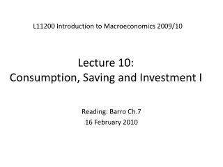 Lecture 10:  Consumption, Saving and Investment I