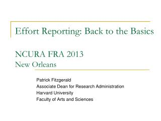 Effort Reporting: Back  to the  Basics NCURA FRA 2013 New Orleans