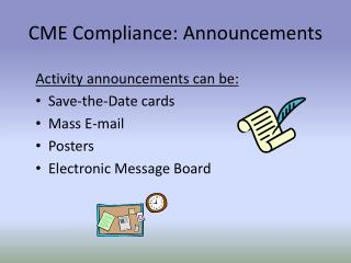 Activity announcements can be:  Save-the-Date cards  Mass E-mail  Posters