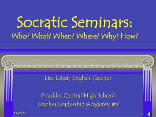 Socratic Seminars: Who? What? When? Where? Why? How?