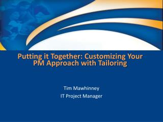 Putting it Together: Customizing Your PM Approach with Tailoring