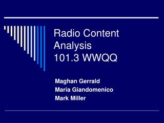 Radio Content Analysis  101.3 WWQQ