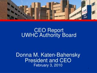 CEO Report  UWHC Authority Board
