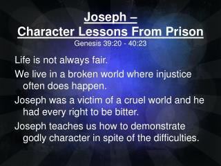 Joseph –  Character Lessons From Prison Genesis 39:20 - 40:23