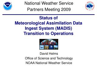 Status of Meteorological Assimilation Data Ingest System (MADIS) Transition to Operations