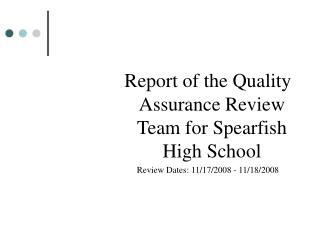 Report of the Quality Assurance Review Team for Spearfish High School