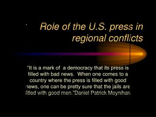Role of the U.S. press in regional conflicts