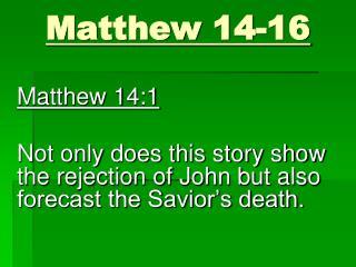 Matthew 14-16