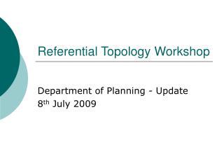 Referential Topology Workshop