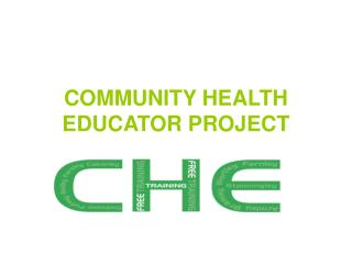 COMMUNITY HEALTH EDUCATOR PROJECT