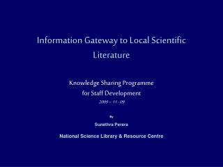 By  Sunethra Perera National Science Library & Resource Centre