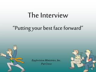 "The Interview ""Putting your best face forward"""