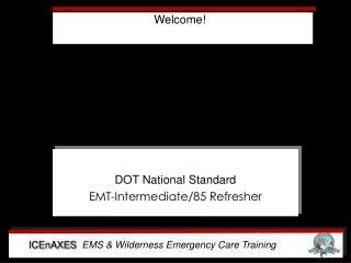 DOT National Standard EMT-Intermediate/85 Refresher