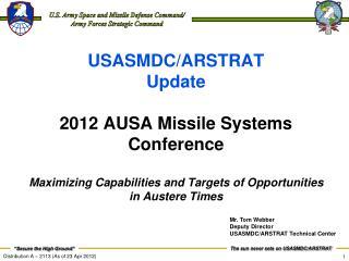 Mr. Tom Webber Deputy Director USASMDC/ARSTRAT Technical Center