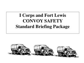 I Corps and Fort Lewis CONVOY SAFETY Standard Briefing Package