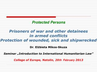Protected Persons Prisoners  of war and  other detainees in armed conflicts
