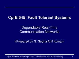 CprE 545: Fault Tolerant Systems