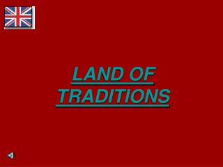 LAND OF TRADITIONS