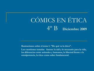 CÓMICS EN ÉTICA 4º B    Diciembre 2009