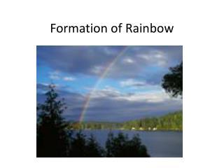 Formation of Rainbow