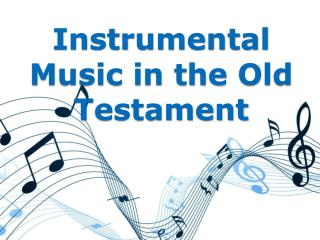 Instrumental Music in the Old Testament