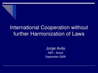 International Cooperation without further Harmonization of Laws
