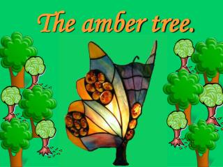 The amber tree.