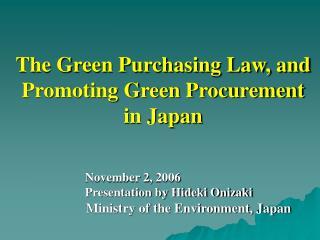 November 2, 2006 Presentation by Hideki Onizaki