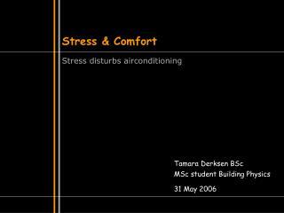 Stress & Comfort