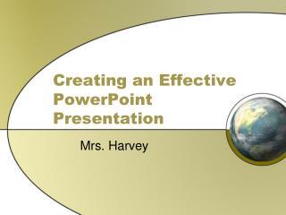 Creating an Effective PowerPoint Presentation
