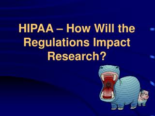 HIPAA � How Will the Regulations Impact Research?