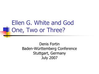 Ellen G. White and God One, Two or Three?