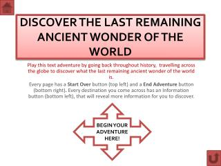 DISCOVER THE LAST REMAINING ANCIENT WONDER OF THE WORLD