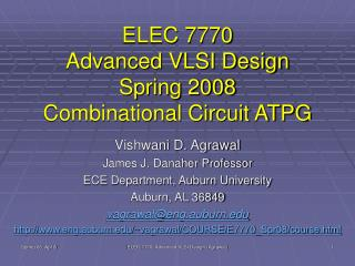 ELEC 7770 Advanced VLSI Design Spring 2008 Combinational Circuit ATPG