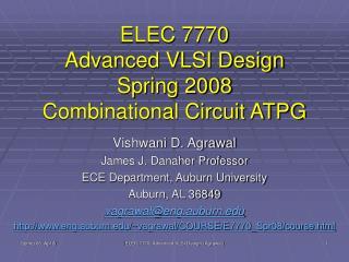 ELEC 7770 Advanced VLSI Design Spring 2008 Combinational Circuit ATPG