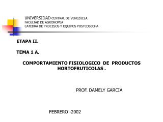 UNIVERSIDAD  CENTRAL DE VENEZUELA FACULTAD DE AGRONOMIA CATEDRA DE PROCESOS Y EQUIPOS POSTCOSECHA