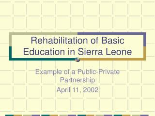 Rehabilitation of Basic Education in Sierra Leone