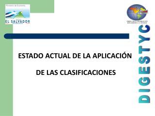 ESTADO ACTUAL DE LA APLICACIÓN  DE LAS CLASIFICACIONES