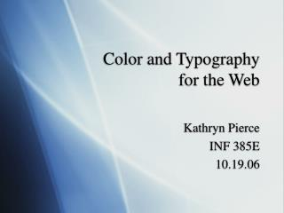 Color and Typography              for the Web