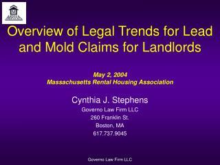 Cynthia J. Stephens Governo Law Firm LLC 260 Franklin St. Boston, MA 617.737.9045