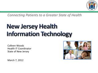 Colleen Woods Health IT Coordinator State of New Jersey March 7, 2012