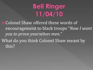 Bell Ringer 11/04/10