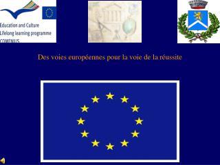 Des voies européennes pour la voie de la réussite